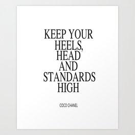 Keep Your Heels, Head And Standards High Digital Print Instant Art Art Print
