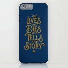 Who LIVES, who DIES, who TELLS your STORY - Hamilton iPhone 6 Slim Case