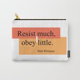 Resist much, obey little Carry-All Pouch