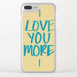 Love You More Sunshine Clear iPhone Case