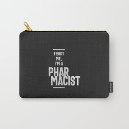 Trust Me, I'm a Pharmacist Carry-All Pouch