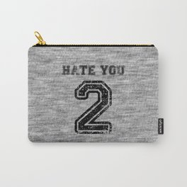 Hate You Too Carry-All Pouch