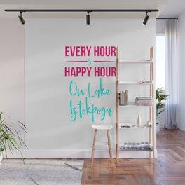 Every Hour Is A Happy Hour On Lake Istokpoga Florida Humor Wall Mural