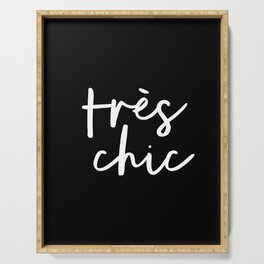 Tres Chic black and white modern french typography quote poster canvas wall art home decor Serving Tray