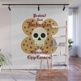 Real Badasses Eat Cookies! Wall Mural
