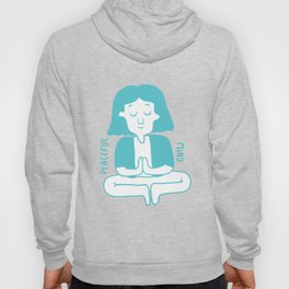 Peaceful Mind Hoody