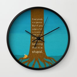 Lab No.4 Everyday Is A Genius.  But If You Judge A Fish By Its Ability To Climb A Tree Quotes poster Wall Clock