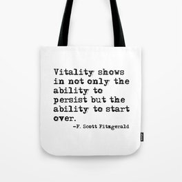 The ability to persist & to start over. —F. Scott Fitzgerald Tote Bag