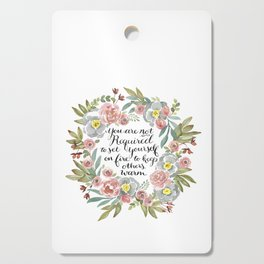 Don't Set Yourself on Fire Floral Modern Caligraphy Cutting Board