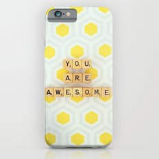 You Are Awesome iPhone 6s Slim Case