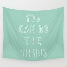 You Can Do The Thing Wall Tapestry