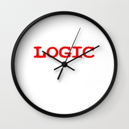 """It All Make Sense Wearing Logic"" tee design for meaningful and exciting day! Grab yours now!  Wall Clock"
