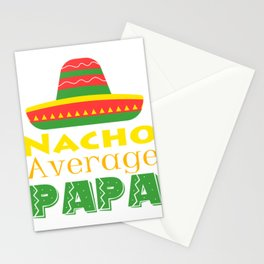Are you an Average Man Father Daddy? A perfect t-shirt Design for A Mexican Nacho Average Papa Stationery Cards