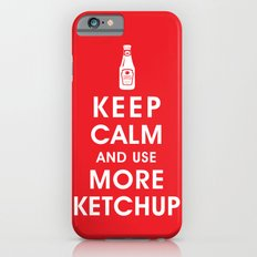 Keep Calm and Use Ketchup iPhone 6s Slim Case