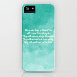 Hope in the Lord Bible Verse, Isaiah 40:31 iPhone Case