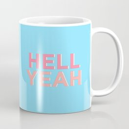 Hell Yeah inspirational quote typography wall art home decor in pink peach and blue Coffee Mug