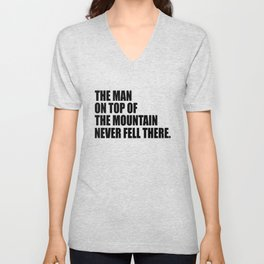 the man on top of the mountain inspirational quote Unisex V-Neck
