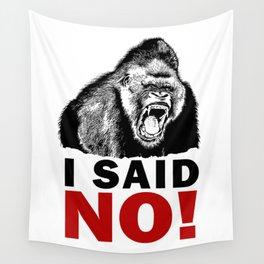 GORILLA - I SAID NO! Wall Tapestry