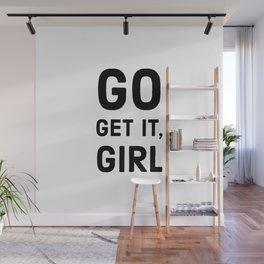go get it, girl Wall Mural