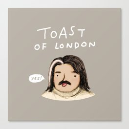 Toast of London Canvas Print