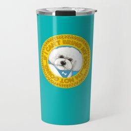 Bichon Frise dog Quote Travel Mug