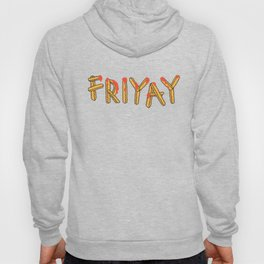 FRI YAY Hoody