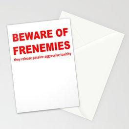Beware of Frenemies They Release Passive Aggressive Toxicity  Stationery Cards