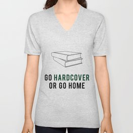 Go Hardcover or Go Home Unisex V-Neck