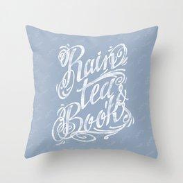 Rain, Tea & Books - White lettering only Throw Pillow