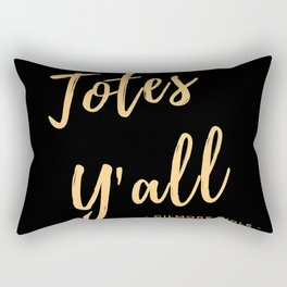 Totes Y'all Rectangular Pillow