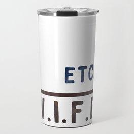 W.I.F.E. - wife, milf - WHITE Travel Mug