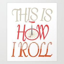 Unicycle Pedal Vehicle Sport Gift High Bike Art Print