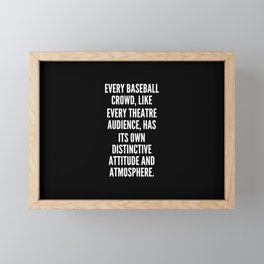 Every baseball crowd like every theatre audience has its own distinctive attitude and atmosphere Framed Mini Art Print