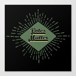 Votes Matter 16 Canvas Print