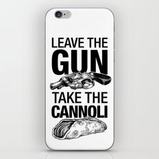 Leave the Gun Take the Cannoli iPhone Skin