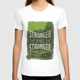 The stronger the tree T-shirt