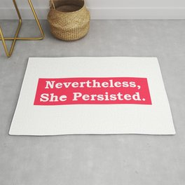 Never the Less, She persisted. In white on red Rug
