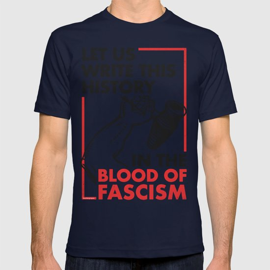 Let Us Write This History in the Blood of Fascism T-shirt