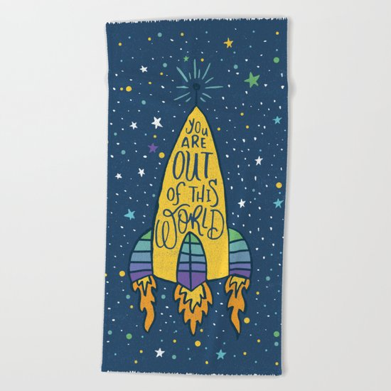 YOU ARE OUT OF THIS WORLD Beach Towel