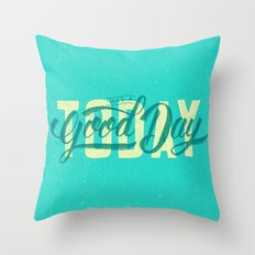 Today Was A Good Day Throw Pillow