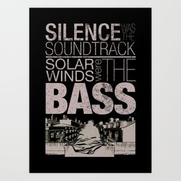 Silence was the soundtrack Art Print