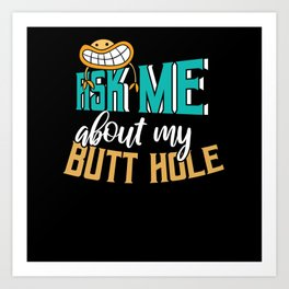 Ask me about my Butt Hole funny alien shirt Art Print