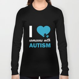 Autism Awareness I Love Someone With Autism Women Long Sleeve Support Autism T-Shirts Long Sleeve T-shirt