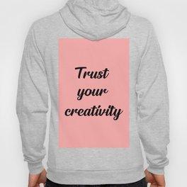 trust your creativity quote Hoody