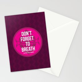 Don't Forget to Breath in this busy world. Stationery Cards