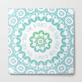 Your Vibe Attracts Your Tribe Metal Print