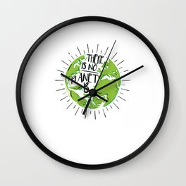 There Is No Planet B | Natural Reserve Wall Clock