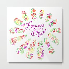Quote Deco Squeeze the Day Metal Print
