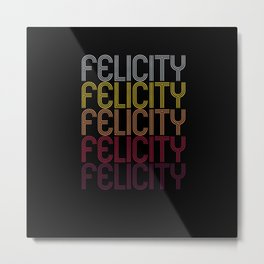 Felicity Name Gift Personalized First Name Metal Print