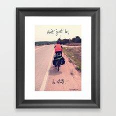 don't just be; do stuff Framed Art Print